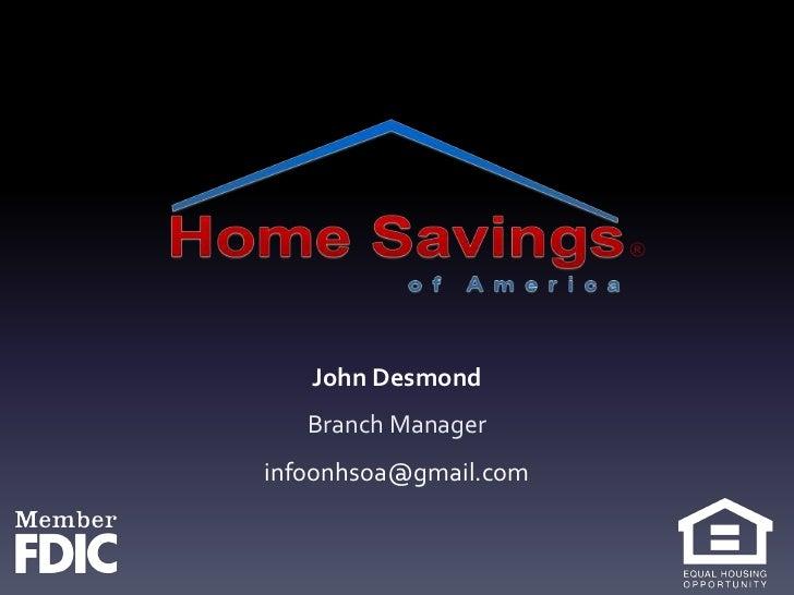 John Desmond<br />Branch Manager    <br />infoonhsoa@gmail.com<br />