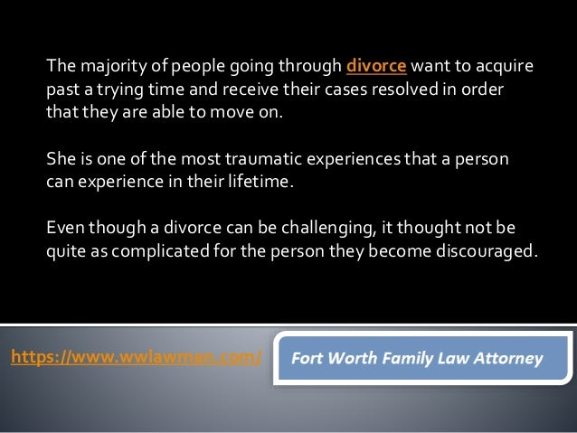 Divorce has gotten more complex.Whether you're thinking of divorce or attempting to modify an existent custody schedule, e...