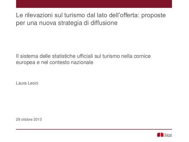Le rilevazioni sul turismo dal lato dell'offerta: proposte per una nuova strategia di diffusione  Il sistema delle statist...