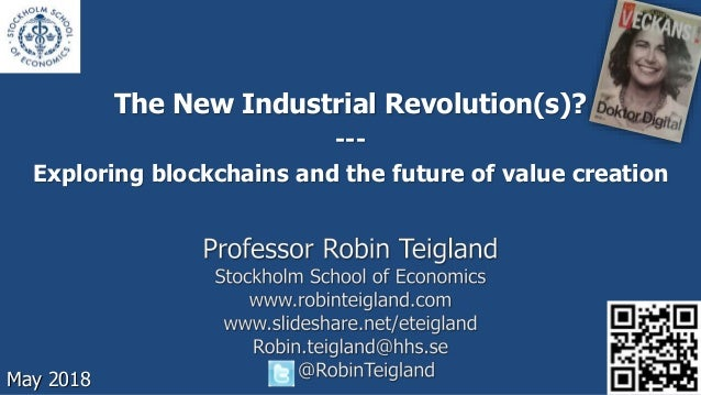 The New Industrial Revolution(s)? --- Exploring blockchains and the future of value creation May 2018