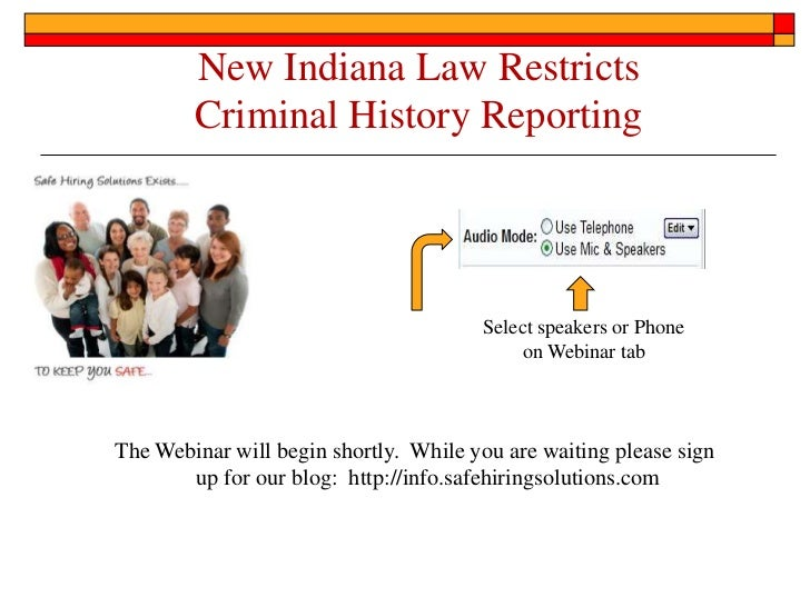 New Indiana Law Restricts        Criminal History Reporting                                       Select speakers or Phone...
