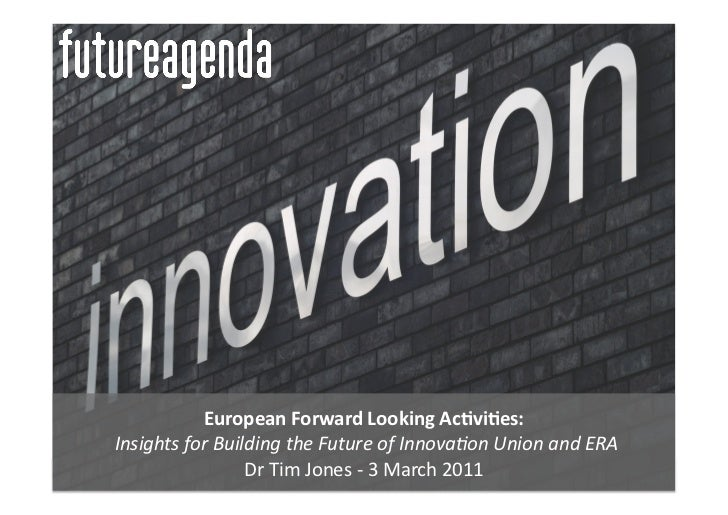 European Forward Looking Ac3vi3es:  Insights for Building the Future of Innova4on Union and ER...