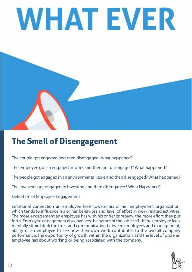 12 The Smell of Disengagement The couple got engaged and then disengaged- what happened? The employee got so engaged in wo...