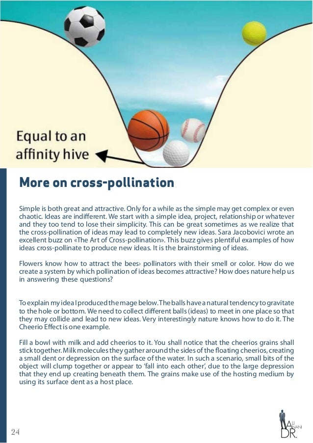 24 More on cross-pollination Simple is both great and attractive. Only for a while as the simple may get complex or even c...