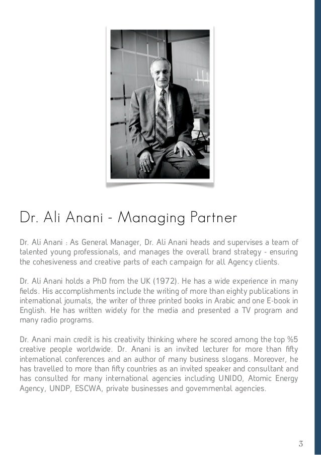 3 Dr. Ali Anani - Managing Partner Dr. Ali Anani : As General Manager, Dr. Ali Anani heads and supervises a team of talent...