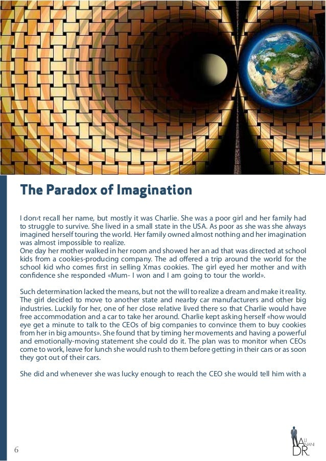 6 The Paradox of Imagination I don›t recall her name, but mostly it was Charlie. She was a poor girl and her family had to...