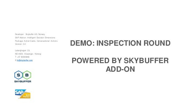 Developer: Skybuffer AS, Norway SAP Add-on: Intelligent Decision Dimensions Package: Action Cards, Conversational Actions ...