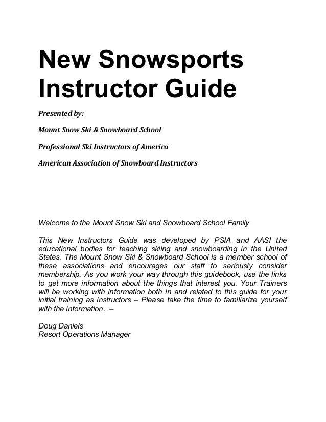 New SnowsportsInstructor GuidePresented by:Mount Snow Ski & Snowboard SchoolProfessional Ski Instructors of AmericaAmerica...