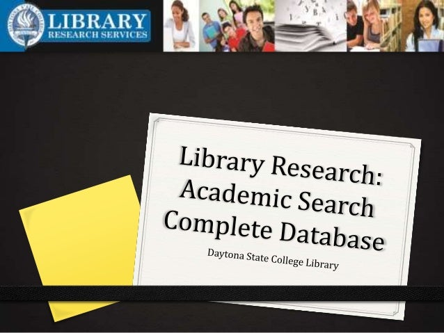 When should I use Academic Search Complete? 0 Use Academic Search Complete database when you  are looking for articles on ...