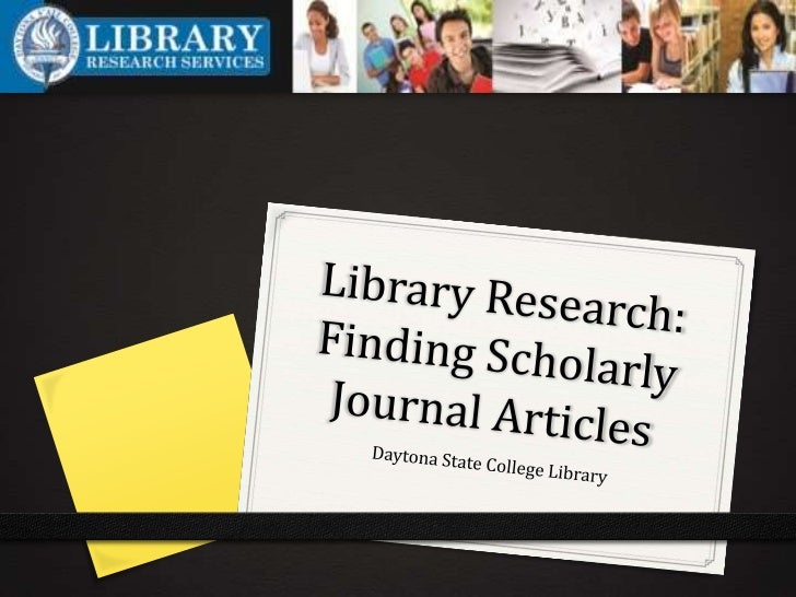 What are scholarly journal         articles?0 Scholarly journal articles are those written by experts      and researchers...