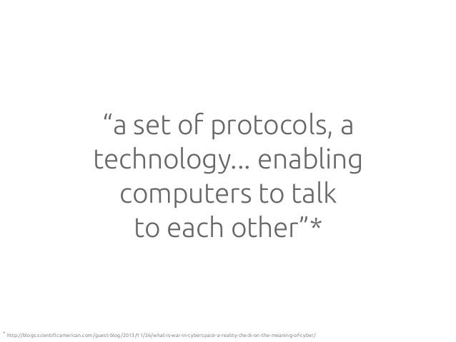 """""""a set of protocols, a technology... enabling computers to talk to each other""""*  * http://blogs.scienti!camerican.com/gues..."""