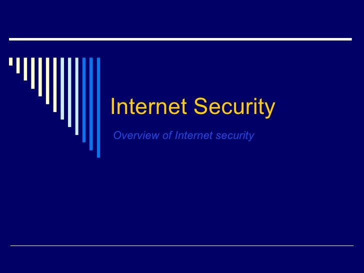 Internet Security Overview of Internet security