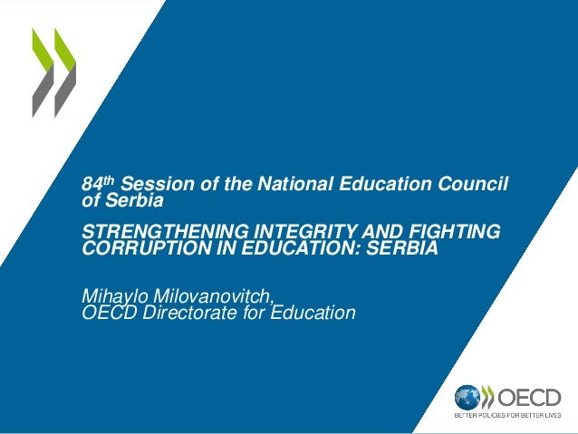 84th Session of the National Education Councilof SerbiaSTRENGTHENING INTEGRITY AND FIGHTINGCORRUPTION IN EDUCATION: SERBIA...