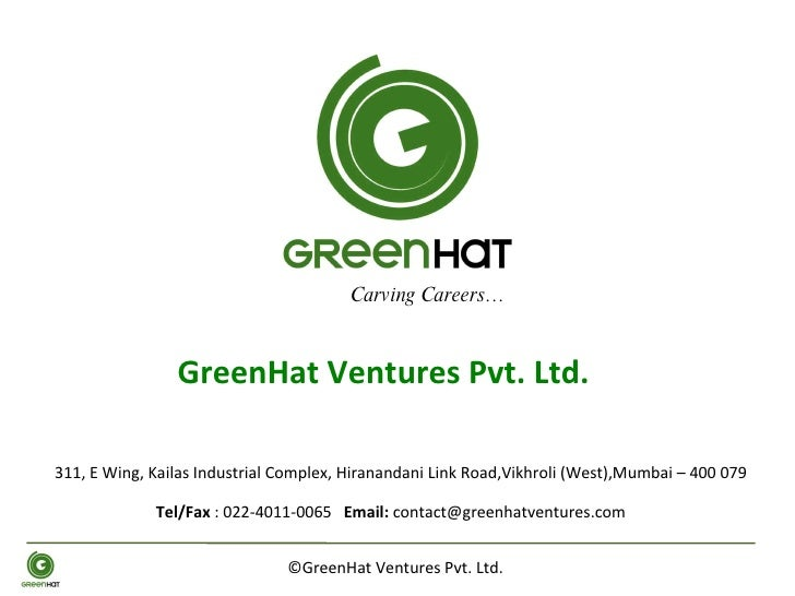 ©GreenHat Ventures Pvt. Ltd.  GreenHat Ventures Pvt. Ltd.  311, E Wing, Kailas Industrial Complex, Hiranandani Link Road,V...
