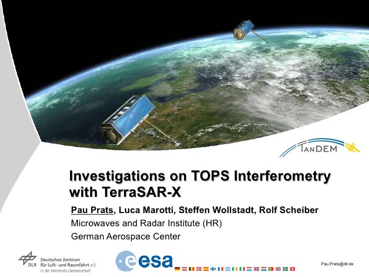 Investigations on TOPS Interferometry with TerraSAR-X Pau Prats , Luca Marotti, Steffen Wollstadt, Rolf Scheiber Microwave...