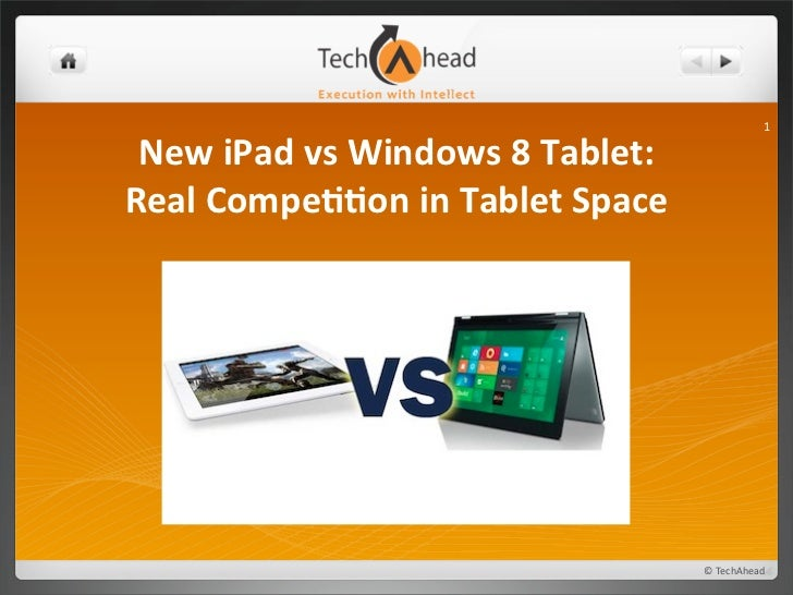 1 New iPad vs Windows 8 Tablet: Real Compe88on in Tablet Space                                        ...