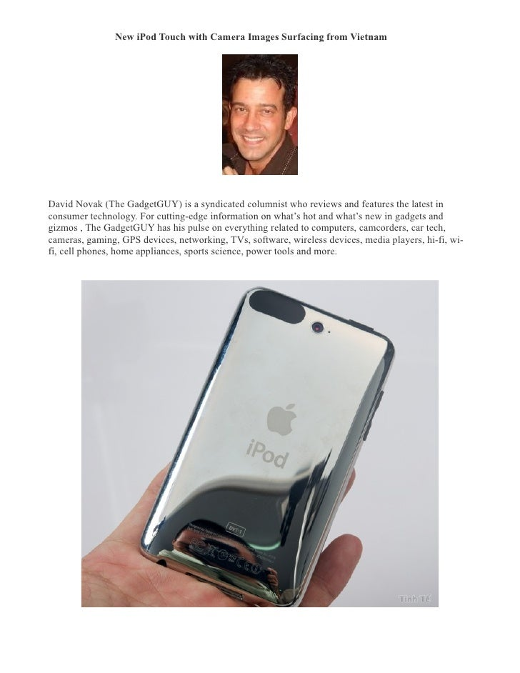 New iPod Touch with Camera Images Surfacing from Vietnam �     David Novak (The GadgetGUY) is a syndicated columnist who r...