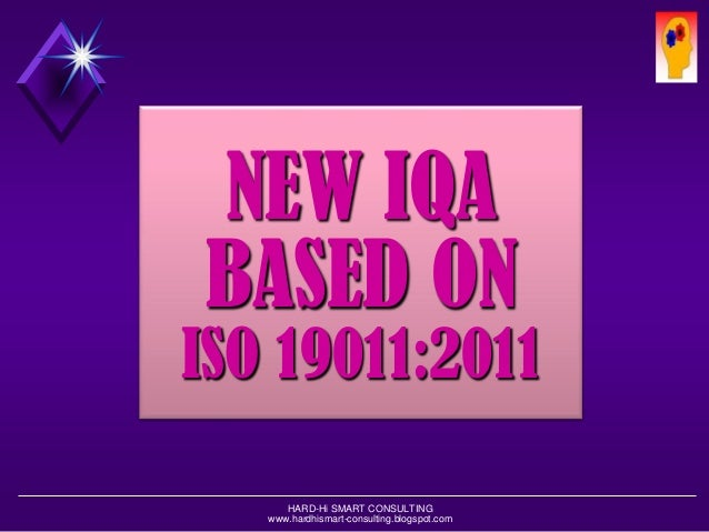 HARD-Hi SMART CONSULTING  www.hardhismart-consulting.blogspot.com  NEW IQABASED ONISO 19011:2011