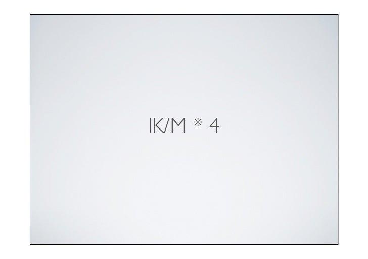 IK/M * 4