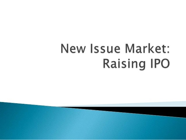  Stocks available for the first time are offered  through New Issue Market. The issuer may be a new company or an  exist...