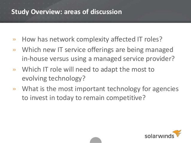 2 Study Overview: areas of discussion » How has network complexity affected IT roles? » Which new IT service offerings are...