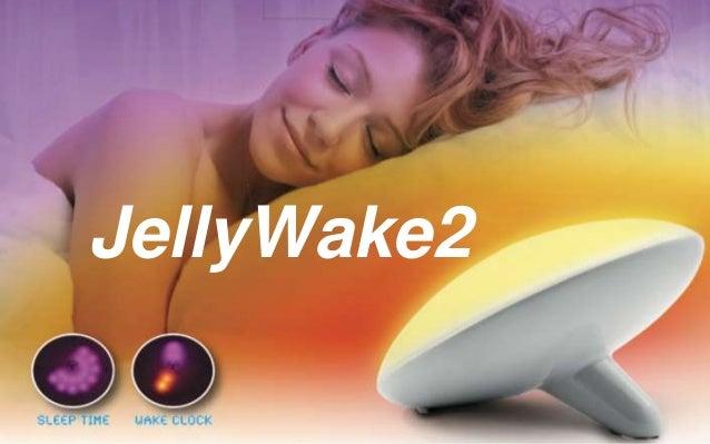 JellyWake2