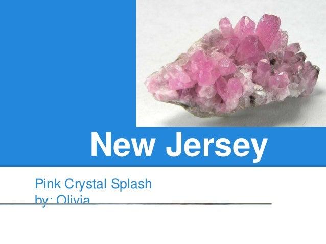 New JerseyPink Crystal Splashby: Olivia