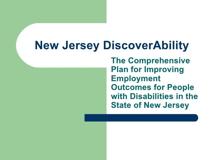 New Jersey DiscoverAbility The Comprehensive Plan for Improving Employment Outcomes for People with Disabilities in the St...
