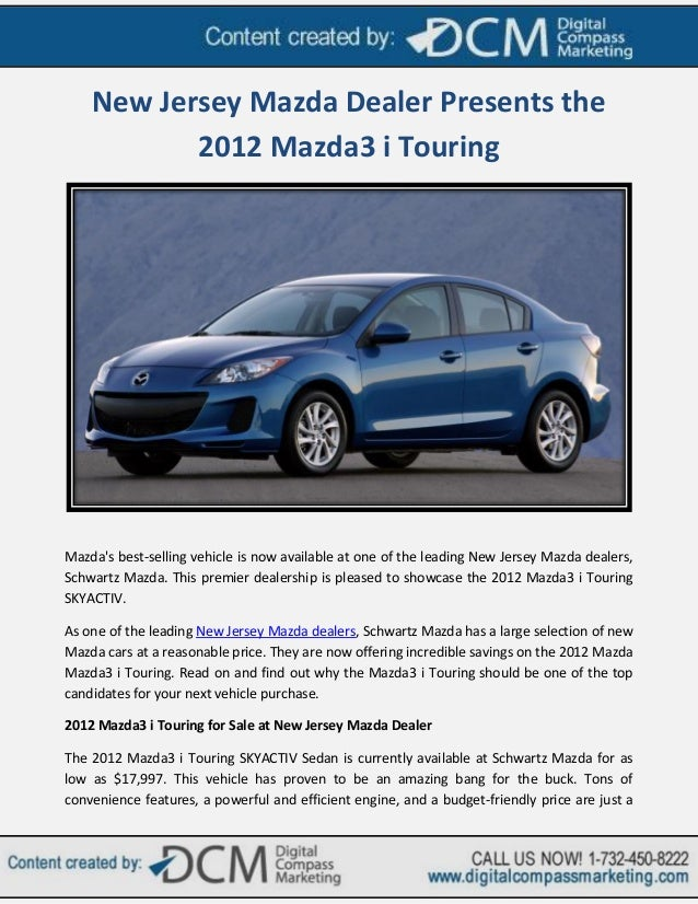 New Jersey Mazda Dealer Presents The 2012 Mazda3 I TouringMazdas  Best Selling Vehicle Is Now ...