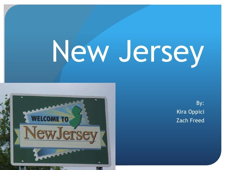 New Jersey<br />By:<br />Kira Oppici<br />Zach Freed<br />