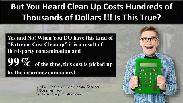 But You Heard Clean Up Costs Hundreds of Thousands of Dollars !!! Is This True? Yes and No! When You DO have this kind of ...