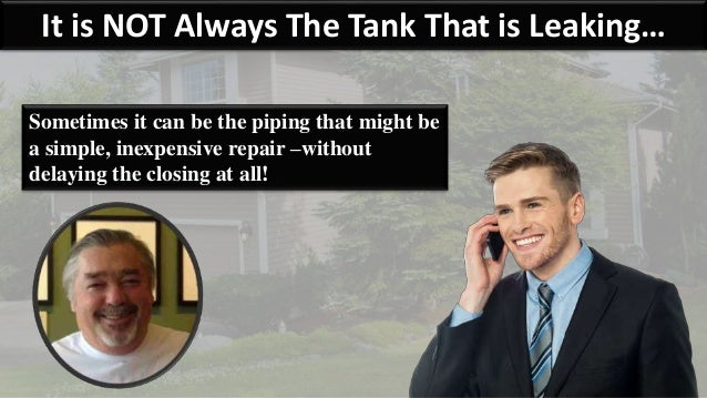 It is NOT Always The Tank That is Leaking… Sometimes it can be the piping that might be a simple, inexpensive repair –with...