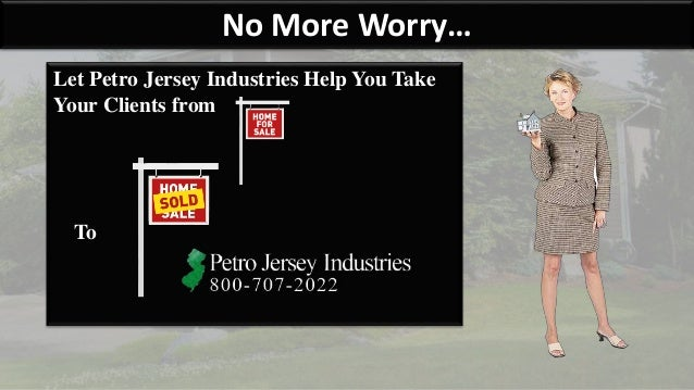Let Petro Jersey Industries Help You Take Your Clients from To No More Worry…