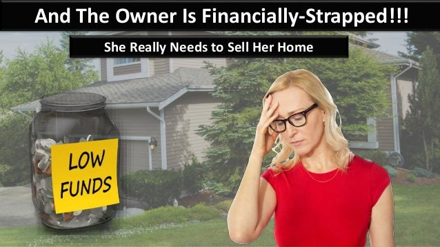 And The Owner Is Financially-Strapped!!! She Really Needs to Sell Her Home
