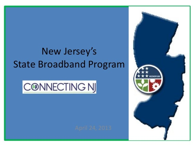 New Jersey'sState Broadband ProgramApril 24, 2013
