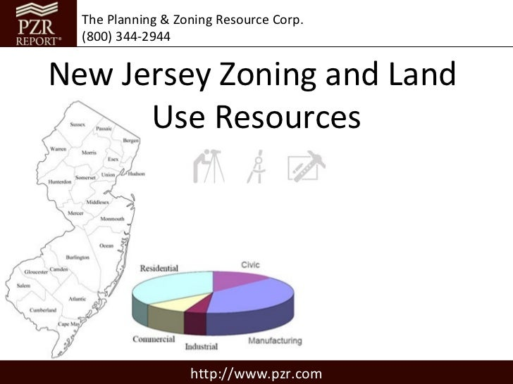 The Planning & Zoning Resource Corp.  (800) 344-2944New Jersey Zoning and Land      Use Resources                   http:/...