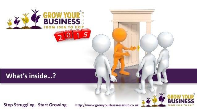 What's inside…?  Stop Struggling. Start Growing. http://www.growyourbusinessclub.co.uk
