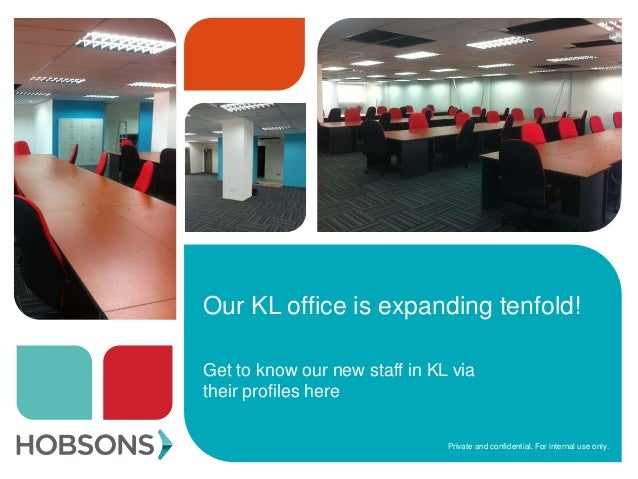 Private and confidential. For internal use only. Our KL office is expanding tenfold! Get to know our new staff in KL via t...