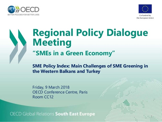 "Regional Policy Dialogue Meeting ""SMEs in a Green Economy"" SME Policy Index: Main Challenges of SME Greening in the Wester..."