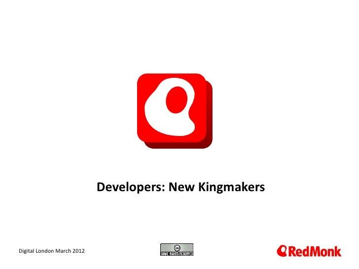 Developers: New Kingmakers 10.20.2005Digital London March 2012