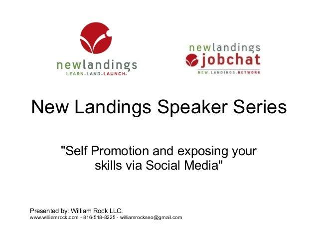 "New Landings Speaker Series            ""Self Promotion and exposing your                  skills via Social Media""Presente..."