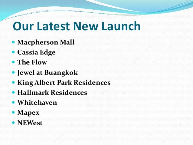 Our Latest New Launch  Macpherson Mall  Cassia Edge  The Flow  Jewel at Buangkok  King Albert Park Residences  Hallm...