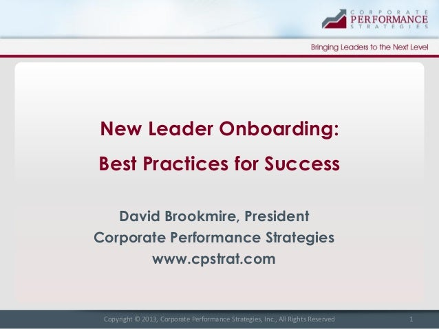 New Leader Onboarding: Best Practices for Success David Brookmire, President Corporate Performance Strategies www.cpstrat....