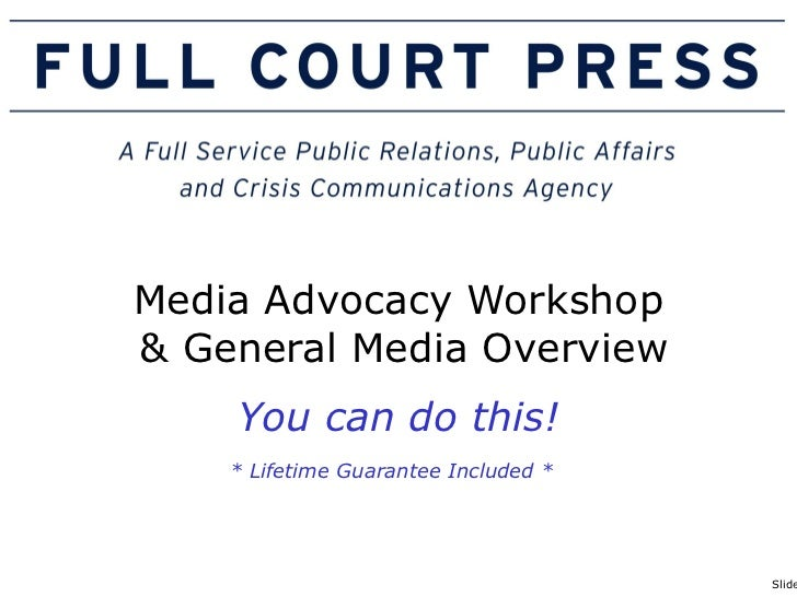 Media Advocacy Workshop   & General Media Overview You can do this! * Lifetime Guarantee Included *