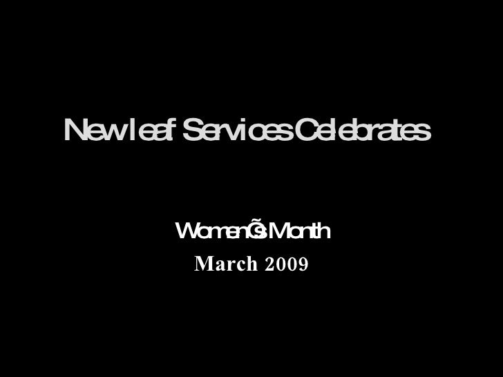 New leaf Services Celebrates  Women's Month March 2009