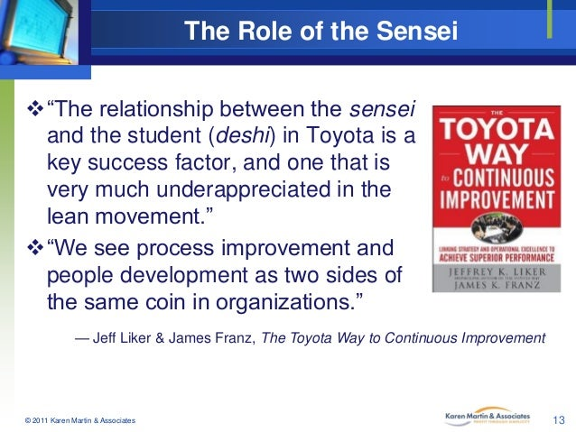 """The Role of the Sensei """"The relationship between the sensei and the student (deshi) in Toyota is a key success factor, an..."""