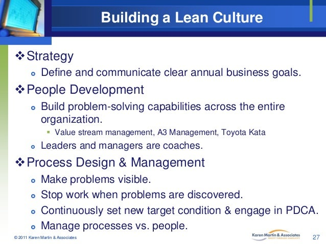 Building a Lean Culture Strategy   Define and communicate clear annual business goals.  People Development   Build pro...
