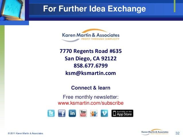 For Further Idea Exchange  7770 Regents Road #635 San Diego, CA 92122 858.677.6799 ksm@ksmartin.com Connect & learn Free m...
