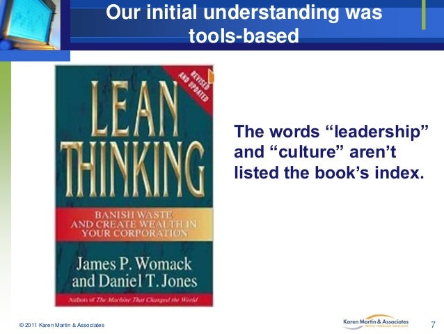 "Our initial understanding was tools-based  The words ""leadership"" and ""culture"" aren't listed the book's index.  © 2011 Ka..."