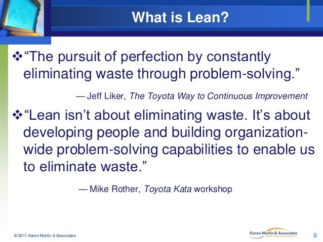 "What is Lean? ""The pursuit of perfection by constantly eliminating waste through problem-solving."" — Jeff Liker, The Toyo..."